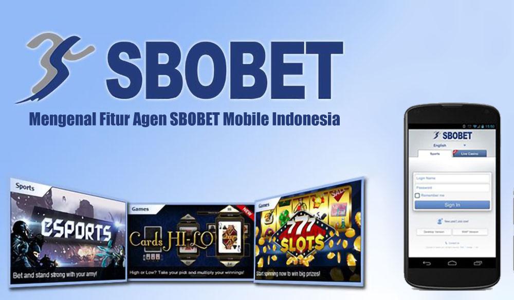 Mengenal Fitur Agen SBOBET Mobile Indonesia